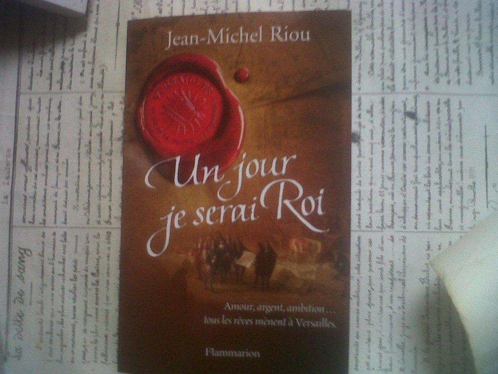 UN JOUR JE SERAI ROI de Jean-Michel Riou (1/4)