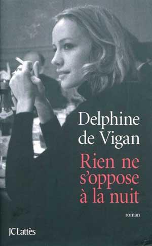 RIEN NE S'OPPOSE A LA NUIT de Delphine de Vigan (1/3)