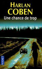 UNE CHANCE DE TROP de Harlan Coben (1/2)