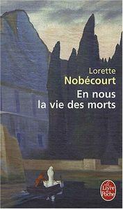 en nous la vie des morts de lorette nobécourt